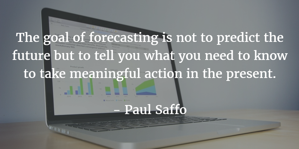 Forecasting Quote by Paul Saffo