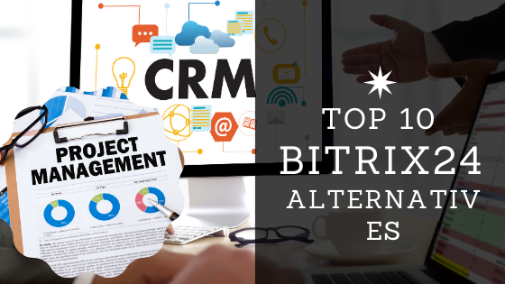Top 10 Bitrix24 Alternatives you should consider for your business in 2020