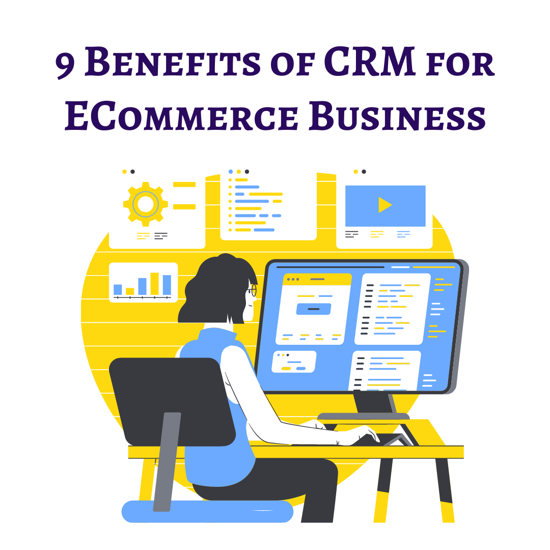 9 Benefits of CRM for ECommerce Business