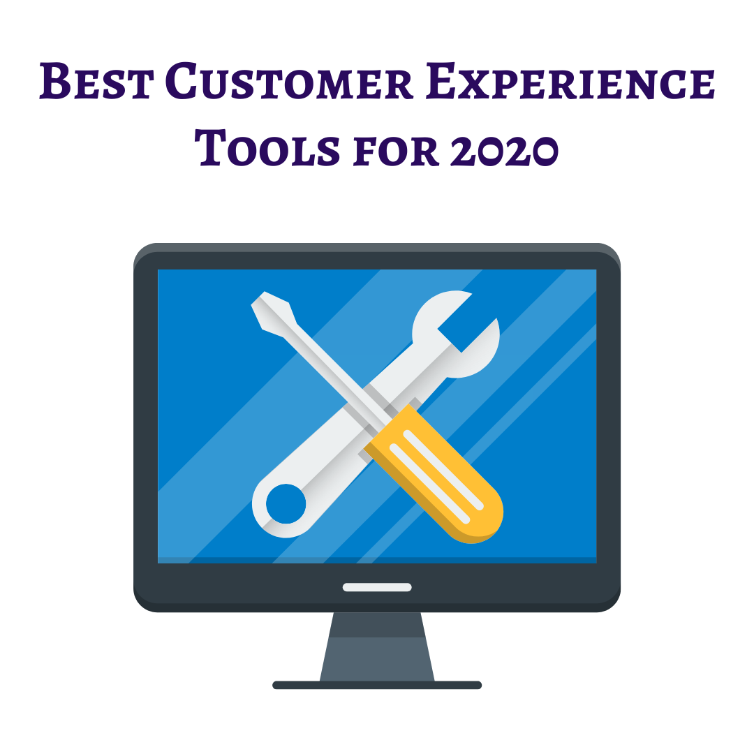 Best Customer Experience Tools for 2020