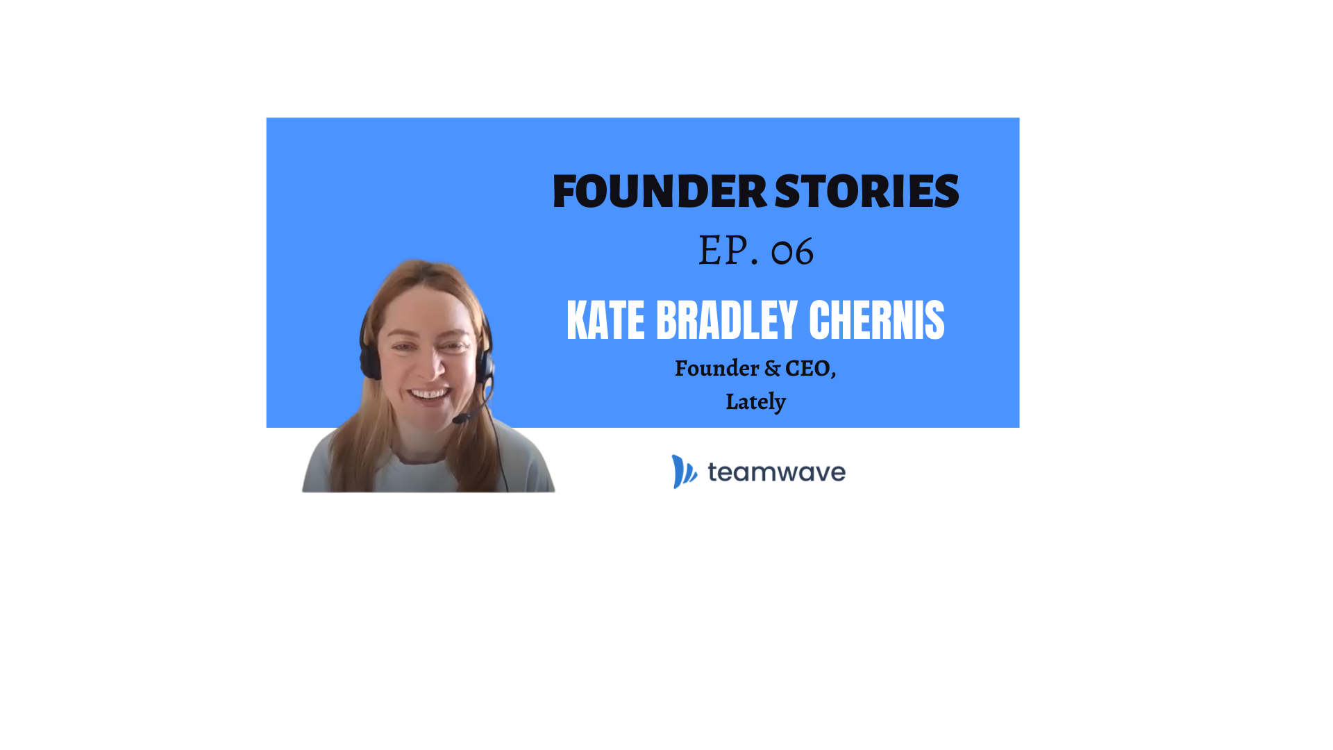 Lately (Social Media Platform Software Using AI) | with Founder & CEO, Kate Bradley Chernis