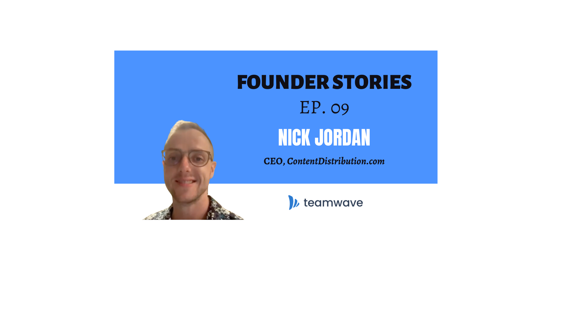 Founder Stories | with Nick Jordan, CEO of ContentDistribution.com