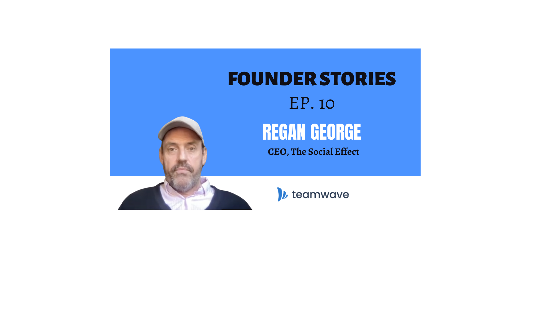 Founder Stories | with Regan George, CEO of The Social Effect