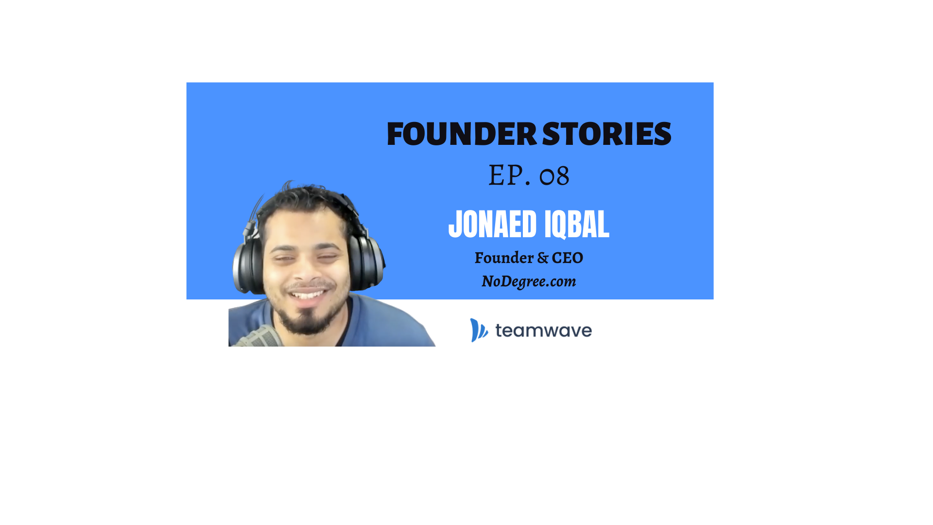 Founder Stories with Jonaed Iqbal | Founder and CEO of NoDegree.com